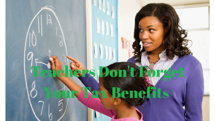 Teachers Don't Forget Your Tax Benefits
