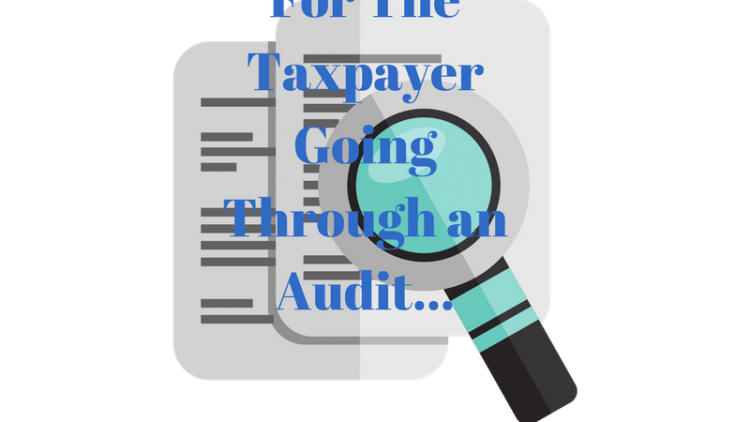 For The Taxpayer Going Through an Audit Remember That You Have Rights