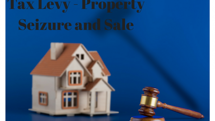 Tax Levy – Property Seizure & Sale