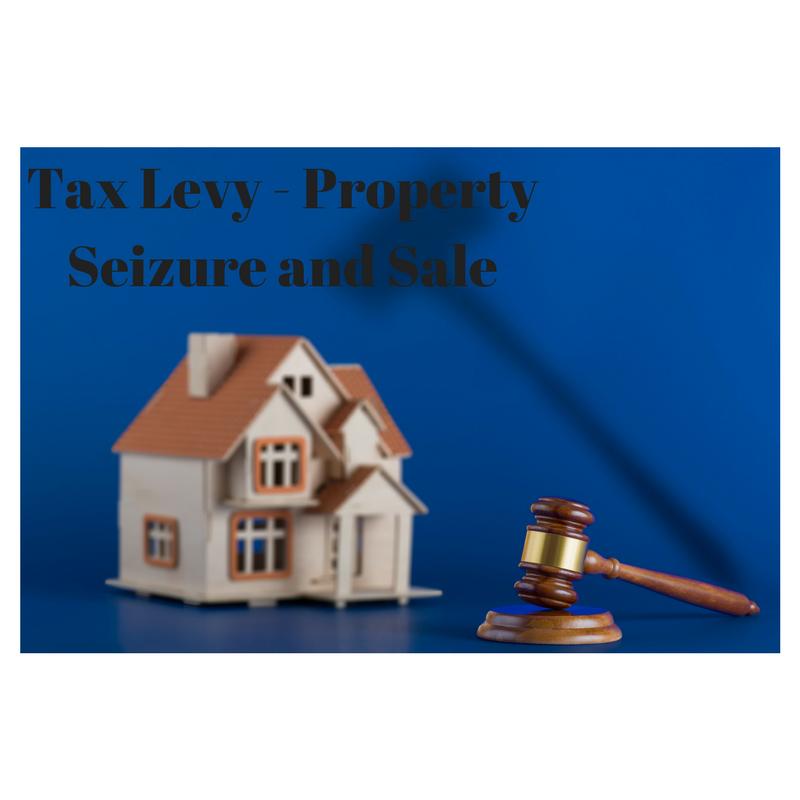 Tax Levy – Property Seizure & Sale