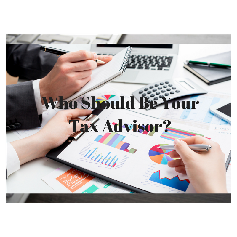 Who Should Be Your Tax Advisor?