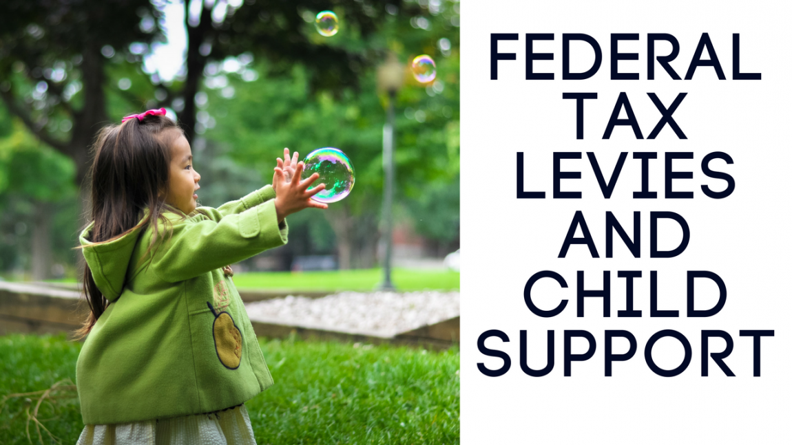 Federal Tax Levies & Chlid Support